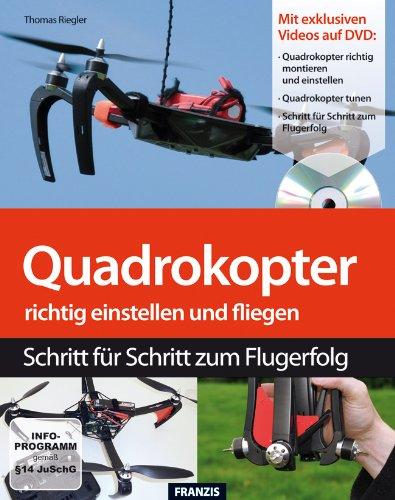 Quadrokopter richtig einstellen, tunen und fliegen (Buch mit DVD) kaufen