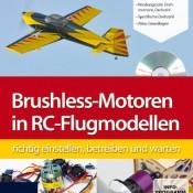 Brushless-Motoren in RC-Flugmodellen richtig einstellen, betreiben und warten (Buch mit DVD)