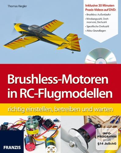 Brushless-Motoren in RC-Flugmodellen richtig einstellen, betreiben und warten (Buch mit DVD) kaufen