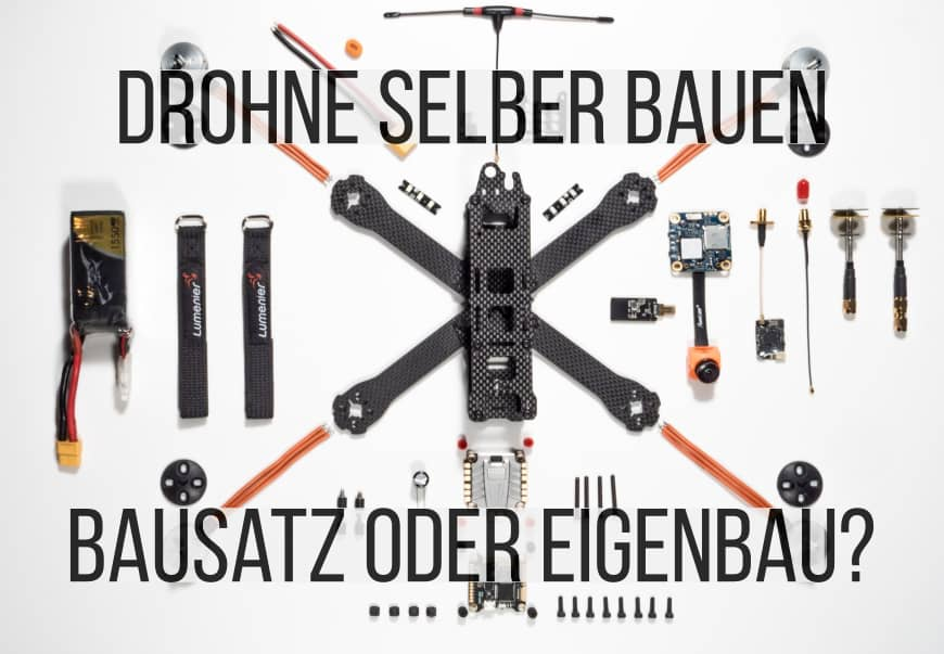 Drohne selber bauen - Drohnenbausatz oder DIY-Drohne?